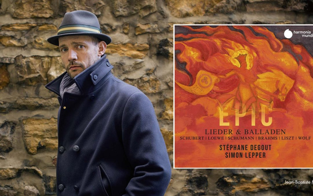 """""""Here is a Disc That Lives Up to Its Name"""" 5 Stars for Stéphane Degout's EPIC"""