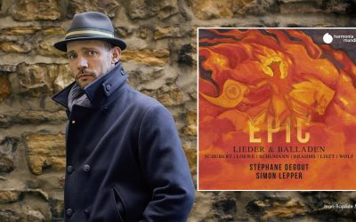"""Here is a Disc That Lives Up to Its Name"" 5 Stars for Stéphane Degout's EPIC"