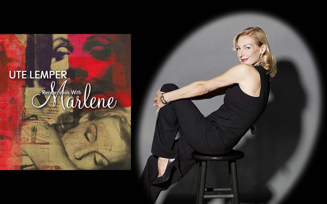 Ute Lemper's Rendezvous with Marlene Out Now on Jazzhaus Records